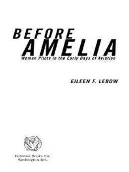 Before Amelia: Women Pilots in the Early Days of Aviation