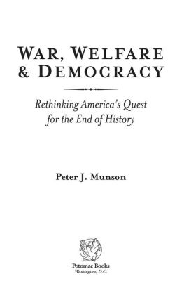 War, Welfare & Democracy: Rethinking America's Quest for the End of History