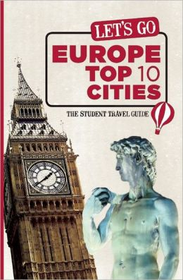 Let's Go Europe Top 10 Cities: The Student Travel Guide