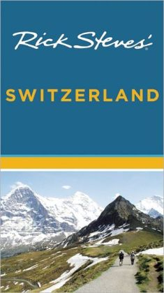 Rick Steves' Switzerland