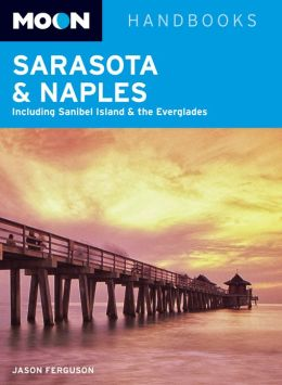Moon Sarasota & Naples: Including Sanibel Island & the Everglades