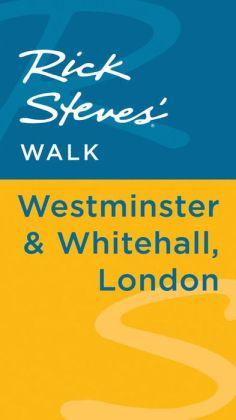Rick Steves' Walk: Westminster & Whitehall, London