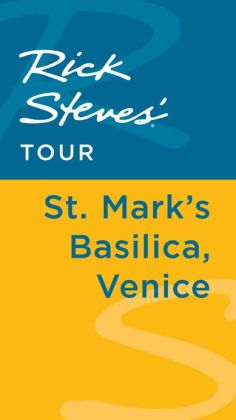 Rick Steves' Tour: St. Mark's Basilica, Venice