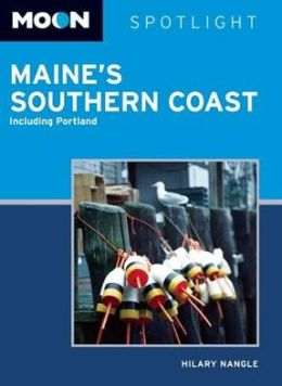 Moon Spotlight Maine's Southern Coast: Including Portland