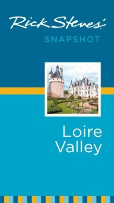 Rick Steves' Snapshot Loire Valley