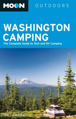 Moon Washington Camping: The Complete Guide to Tent and RV Camping