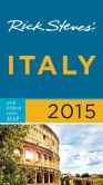 Book Cover Image. Title: Rick Steves Italy 2015, Author: Rick Steves