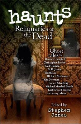 Haunts: Reliquaries of the Dead