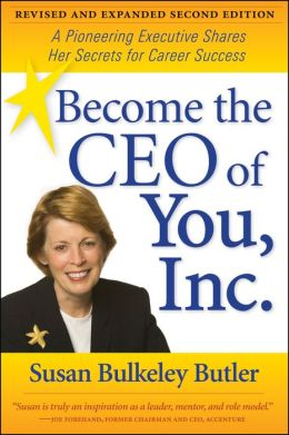 Become the CEO of You, Inc.: A Pioneering Executive Shares Her Secrets for Career Success