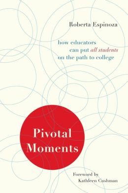 Pivotal Moments How Educators Can Put All Students on the Path to College
