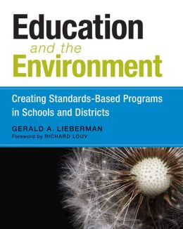 Education and the Environment : Creating Standards-Based Programs in Schools and Districts