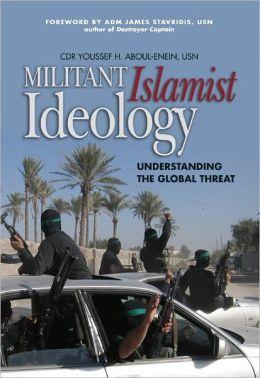 Militant Islamist Ideology: Understanding the Global Threat