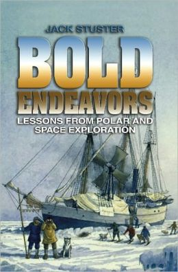 Bold Endeavors: Lessons from Polar and Space Exploration