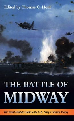 The Battle of Midway: The Naval Institute Guide to the U.S. Navy's Greatest Victory