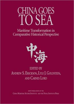 China Goes to Sea: Maritime Transformation in Comparative Historical Perspective