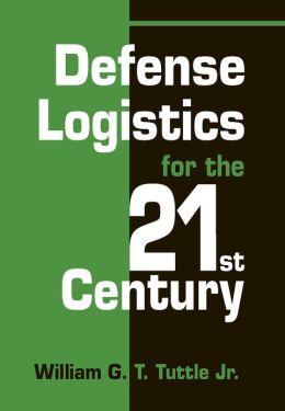 Defense Logistics for the 21st Century