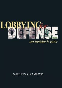 Lobbying For Defense: An Insider's View