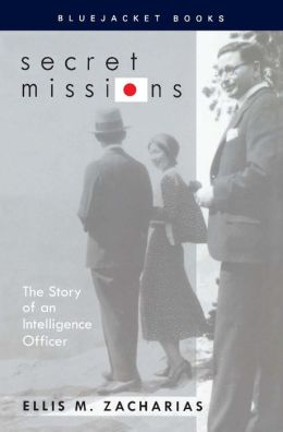 Secret Missions: The Story of an Intelligence Officer