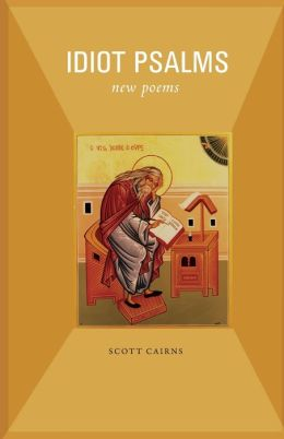Idiot Psalms: New Poems