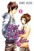 Book Cover Image. Title: Say I Love You. 1, Author: Kanae Hazuki