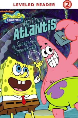 My Trip to Atlantis by SpongeBob SquarePants (SpongeBob SquarePants)