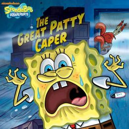 The Great Patty Caper (SpongeBob SquarePants) (PagePerfect NOOK Book)