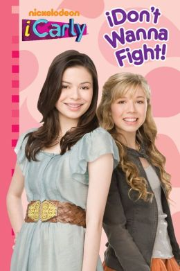 iDon't Wanna Fight! (iCarly) (PagePerfect NOOK Book)