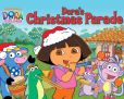 Book Cover Image. Title: Dora's Christmas Parade (Dora the Explorer) (PagePerfect NOOK Book), Author: Nickelodeon