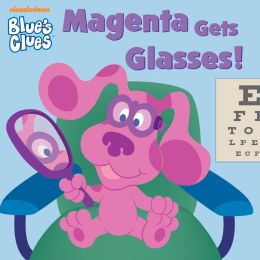 Magenta Gets Glasses! (Blue's Clues) (PagePerfect NOOK Book)