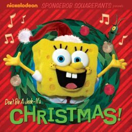 Don't Be a Jerk, It's Christmas! (SpongeBob SquarePants)