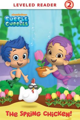 The Spring Chicken! (Bubble Guppies) (PagePerfect NOOK Book)