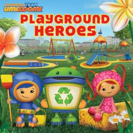 Playground Heroes (Team Umizoomi) (PagePerfect NOOK Book)