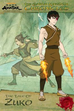 The Earth Kingdom Chronicles: The Tale of Zuko (Avatar: The Last Airbender)