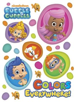 Colors Everywhere (Bubble Guppies) (PagePerfect NOOK Book)