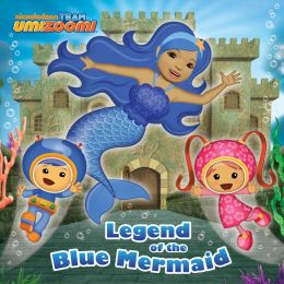Legend of the Blue Mermaid (Team Umizoomi) (PagePerfect NOOK Book)