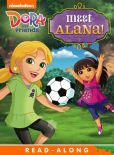 Book Cover Image. Title: Meet Alana! Read-Along Storybook (Dora and Friends), Author: Nickelodeon Publishing