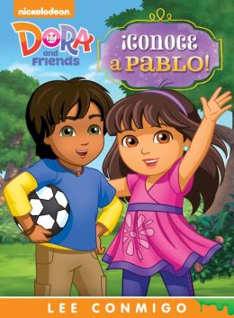 ¡Conoce a Pablo! Lee Conmigo Libro de Cuentos (Dora and Friends) (PagePerfect NOOK Book)