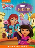 Book Cover Image. Title: Meet Kate! Read-Along Storybook (Dora and Friends), Author: Nickelodeon Publishing