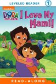 Book Cover Image. Title: I Love My Mami! (Dora the Explorer), Author: Nickelodeon Publishing