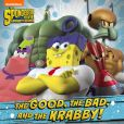 Book Cover Image. Title: The Good, the Bad, and the Krabby:  Storybook, Author: Nickelodeon Publishing