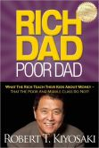 Book Cover Image. Title: Rich Dad Poor Dad:  What The Rich Teach Their Kids About Money - That The Poor And Middle Class Do Not!, Author: Robert T. Kiyosaki