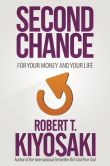Book Cover Image. Title: Second Chance:  for Your Money, Your Life and Our World, Author: Robert T. Kiyosaki