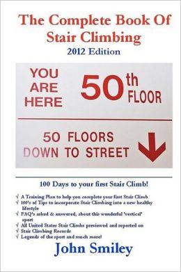 The Complete Book Of Stair Climbing (2012 Edition)