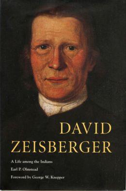 David Zeisberger: A Life among the Indians