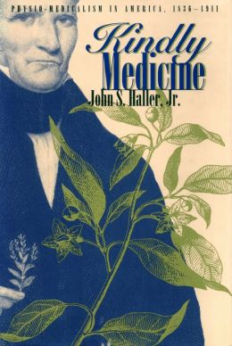 Kindly Medicine: Physio-Medicalism in America, 1836-1911