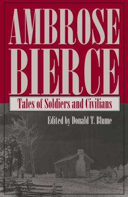 Tales of Soldiers and Civilians: Ambrose Bierce