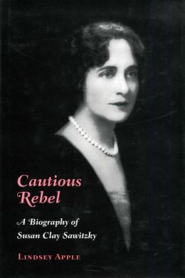 Cautious Rebel: A Biography of Susan Clay Smitzky