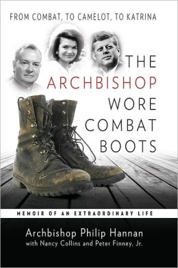 The Archbishop Wore Combat Boots: From Combat to Camelot to Katrina Memoir of an Extraordinary Life