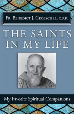 The Saints in My Life: My Favorite Spiritual Companions
