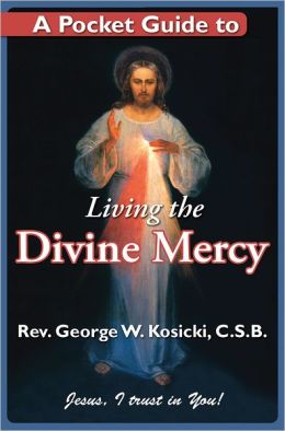 A Pocket Guide to Living the Divine Mercy